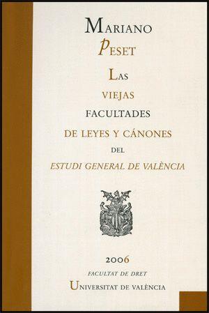LAS VIEJAS FACULTADES DE LEYES Y CÁNONES DEL ESTUDI GENERAL DE VALÈNCIA