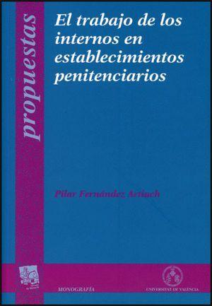 EL TRABAJO DE LOS INTERNOS EN ESTABLECIMIENTOS PENITENCIARIOS