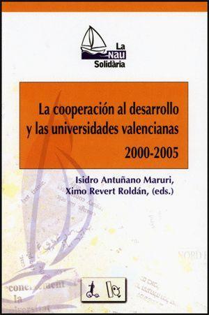 LA COOPERACIÓN AL DESARROLLO Y LAS UNIVERSIDADES VALENCIANAS 2000-2005