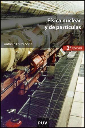 FÍSICA NUCLEAR Y DE PARTÍCULAS (2A ED.)