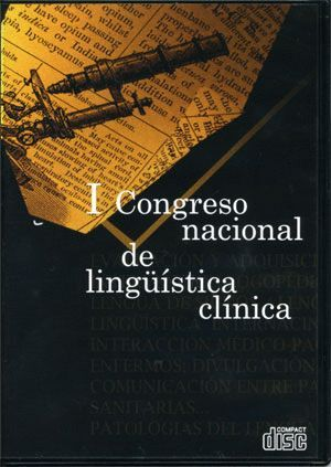 I CONGRESO NACIONAL DE LINGÜÍSTICA CLÍNICA