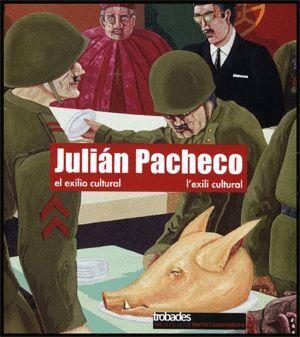 JULIÁN PACHECO. EL EXILIO CULTURAL / L´EXILI CULTURAL
