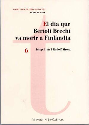 EL DIA QUE BERTOLT BRECHT VA MORIR A FINLÀNDIA