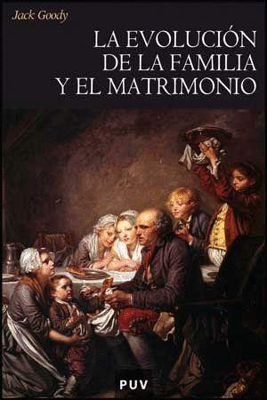 LA EVOLUCIÓN DE LA FAMILIA Y EL MATRIMONIO