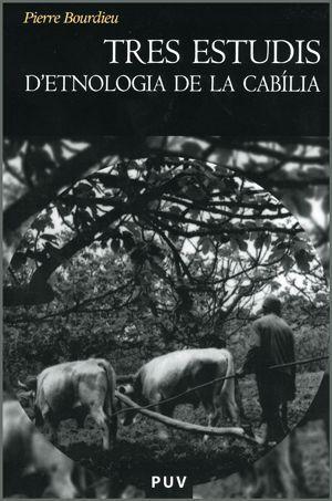 TRES ESTUDIS D´ETNOLOGIA DE LA CABÍLIA