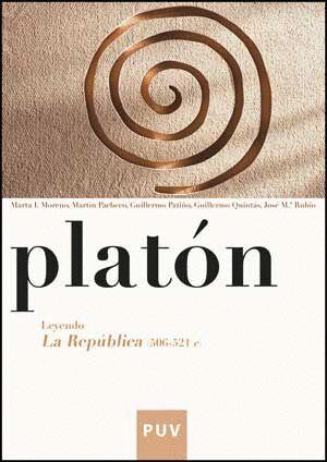 PLATÓN. LEYENDO LA REPÚBLICA (506-521 C)