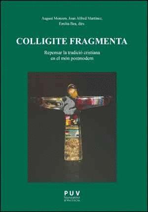 COLLIGITE FRAGMENTA