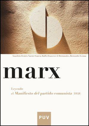 MARX. LEYENDO EL MANIFIESTO DEL PARTIDO COMUNISTA (1848)