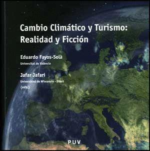 CAMBIO CLÍMÁTICO Y TURISMO: REALIDAD Y FICCIÓN