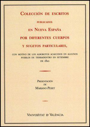 COLECCIÓN DE ESCRITOS PUBLICADOS EN NUEVA ESPAÑA POR DIFERENTES CUERPOS Y SUGESTOS PARTICULARES
