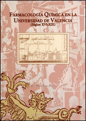 LA FARMACOLOGÍA QUÍMICA EN LA UNIVERSIDAD DE VALENCIA (SIGLOS XVI-XIX)