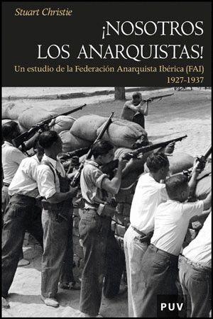 NOSOTROS LOS ANARQUISTAS