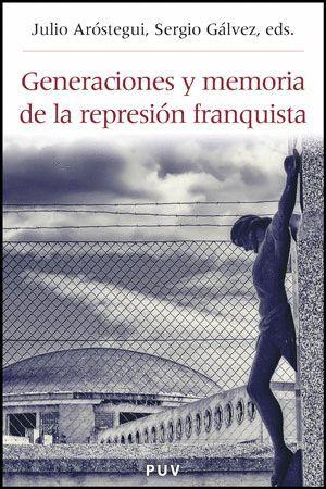 GENERACIONES Y MEMORIA DE LA REPRESIÓN FRANQUISTA