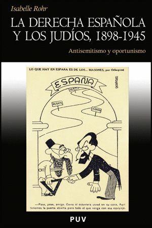 LA DERECHA ESPAÑOLA Y LOS JUDÍOS, 1898-1945