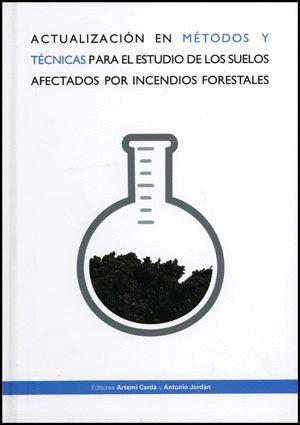 ACTUALIZACIÓN EN MÉTODOS Y TÉCNICAS PARA EL ESTUDIO DE LOS SUELOS AFECTADOS POR LOS INCENDIOS FOREST