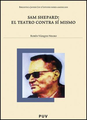 SAM SHEPARD: EL TEATRO CONTRA SÍ MISMO