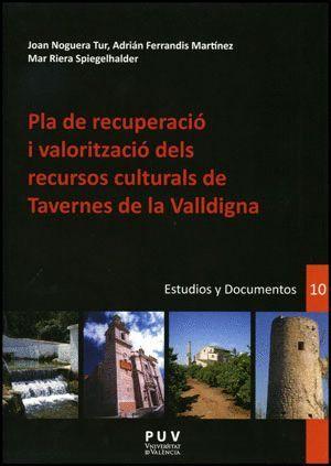 PLA DE RECUPERACIÓ I VALORITZACIÓ DELS RECURSOS CULTURALS DE TAVERNES DE VALLDIGNA