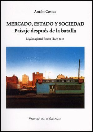 MERCADO, ESTADO Y SOCIEDAD. PAISAJE DESPUÉS DE LA BATALLA