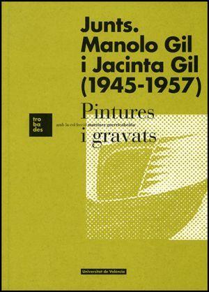 JUNTS. MANOLO GIL I JACINTA GIL (1945-1957)