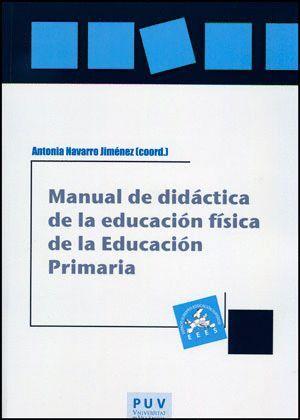 MANUAL DE DIDÁCTICA DE LA EDUCACIÓN FÍSICA EN LA EDUCACIÓN PRIMARIA