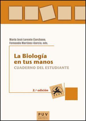LA BIOLOGÍA EN TUS MANOS: CUADERNO DEL ESTUDIANTE, 2A. ED.