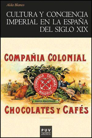 CULTURA Y CONCIENCIA IMPERIAL EN LA ESPAÑA DEL SIGLO XIX