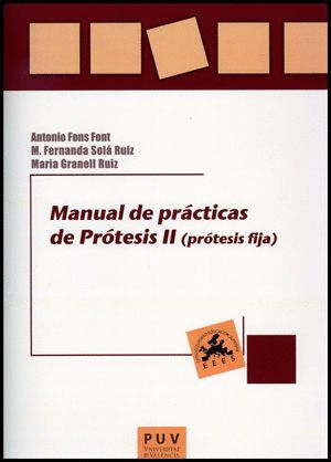MANUAL DE PRÁCTICAS DE PRÓTESIS II (PRÓTESIS FIJA)