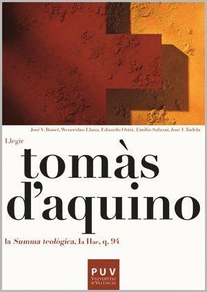 TOMÀS D´AQUINO: LLEGIR LA «SUMMA TEOLÒGICA, IA IIAE, Q. 94»