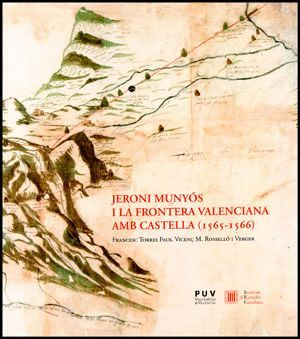 JERONI MUNYÓS I LA FRONTERA VALENCIANA AMB CASTELLA (1565-1566)