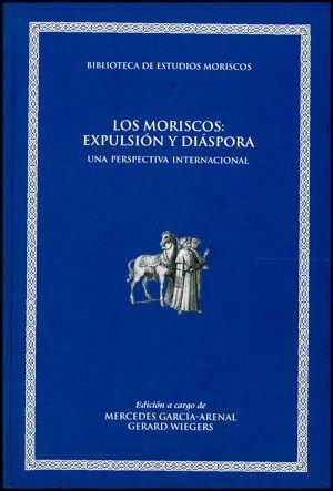 LOS MORISCOS: EXPULSIÓN Y DIÁSPORA