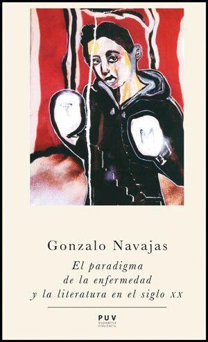 EL PARADIGMA DE LA ENFERMEDAD Y LA LITERATURA EN EL SIGLO XX