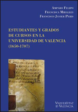 ESTUDIANTES DE GRADOS DE CURSOS EN LA UNIVERSIDAD DE VALENCIA (1650-1707)