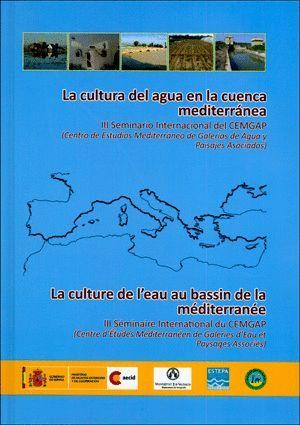 LA CULTURA DEL AGUA EN LA CUENCA MEDITERRÁNEA. III SEMINARIO INTERNACIONAL DEL C