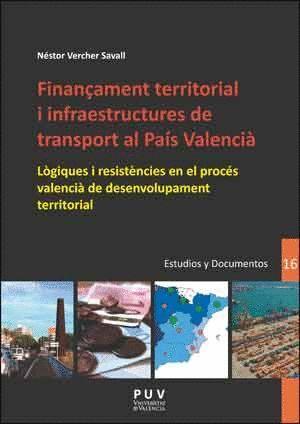 FINANÇAMENT TERRITORIAL I INFRAESTRUCTURES DE TRANSPORT AL PAÍS VALENCIÀ