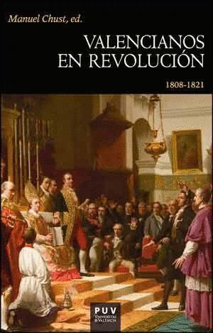 VALENCIANOS EN REVOLUCIÓN (1808-1821)
