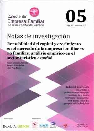 RENTABILIDAD DEL CAPITAL Y CRECIMIENTO EN EL MERCADO DE LA EMPRESA FAMILIAR VS NO FAMILIAR: ANÁLISIS EMPÍRICO EN EL SECTRO TURÍSTICO ESPAÑOL (2015)