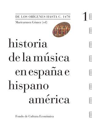 HISTORIA DE LA MÚSICA EN ESPAÑA E HISPANOAMÉRICA, VOLUMEN 1
