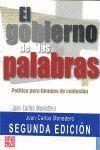 EL GOBIERNO DE LAS PALABRAS : POLTICA PARA TIEMPOS DE CONFUSIÓN [NUEVA EDICIÓN CORREGIDA Y AUMENTAD