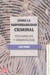 SOBRE LA RESPONSABILIDAD CRIMINAL : PSICOANÁLISIS Y CRIMINOLOGA