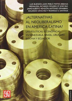¿ALTERNATIVAS AL NEOLIBERALISMO EN AMÉRICA LATINA? : LAS POLTICAS ECONÓMICAS EN VENEZUELA, BRASIL,