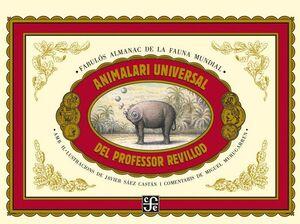 ANIMALARI UNIVERSAL DEL PROFESOR REVILLOD / ALMANAC IL.LUSTRAT DE ALMANAC IL·LUSTRAT DE LA FAUNA MUN