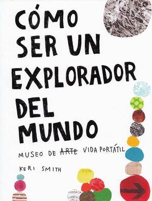 CÓMO SER UN EXPLORADOR DEL MUNDO MUSEO DE ARTE VIDA PORTÁTIL