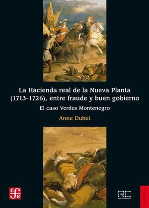 LA HACIENDA REAL DE LA NUEVA PLANTA (1713-1726), ENTRE FRAUDE Y BUEN GOBIERNO