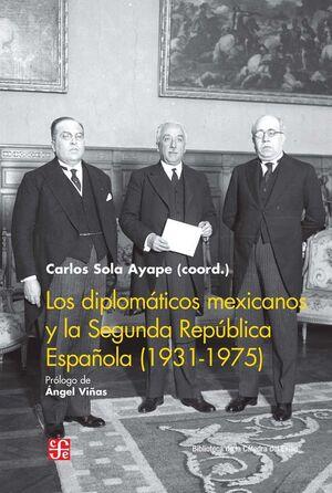 LOS DIPLOMÁTICOS MEXICANOS Y LA SEGUNDA REPÚBLICA ESPAÑOLA (1931-1975)