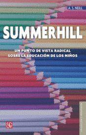 SUMMERHILL UN PUNTO DE VISTA RADICAL SOBRE LA EDUCACIÓN DE LOS NIÑOS