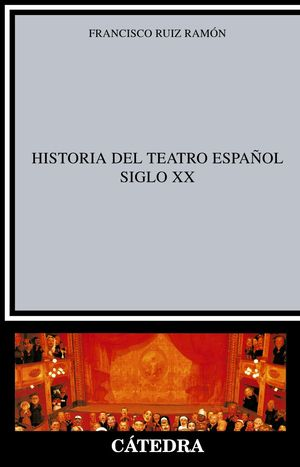 HISTORIA DEL TEATRO ESPAÑOL, SIGLO XX