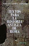 TEXTOS PARA LA HISTORIA ANTIGUA DE ROMA