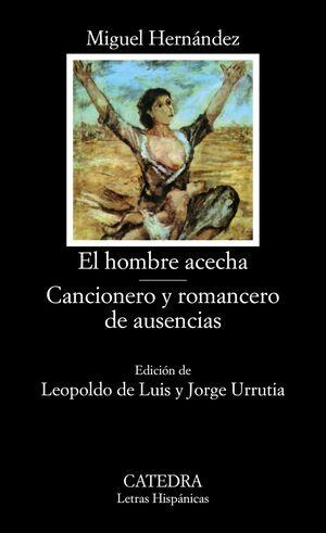 EL HOMBRE ACECHA; CANCIONERO Y ROMANCERO DE AUSENCIAS
