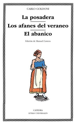 LA POSADERA; LOS AFANES DEL VERANEO; EL ABANICO