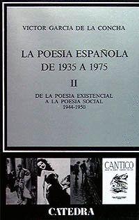 LA POESÍA ESPAÑOLA DE 1935 A 1975.(II) DE LA POESÍA EXISTENCIAL A LA POESÍA SOCIAL 1944-1950